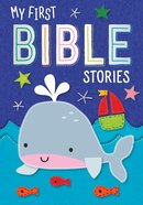 My First Bible Stories (Inspirational Board Books Series)