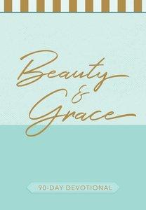 Beauty and Grace:90-Day Devotional