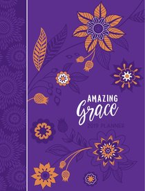 2019 16-Month Weekly Diary/Planner: Amazing Grace, Purple With Orange Flowers