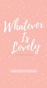 2019/2020 2 Year Pocket Diary/Planner: Whatever is Lovely (Pink/white Dots)