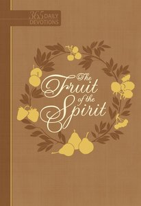 The Fruit of the Spirit (365 Daily Devotions Series)