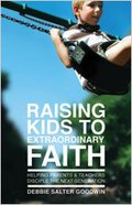 Raising Kids to Extraordinary Faith