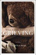 When a Child You Love is Grieving Paperback