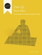 Take Up Your Mat (Facilitator's Guide) (Dialog Study Series) Paperback