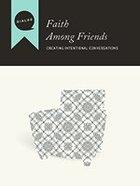 Faith Among Friends (Participants Guide) (Dialog Study Series) Paperback