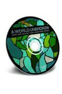 A World Unbroken (Dvd Creative Media Experience)