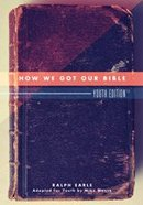 How We Got Our Bible (Youth Edition) Paperback