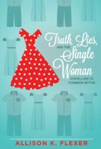 Truth, Lies, and the Single Woman