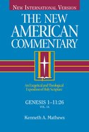 Genesis 1-11 (#01 in New American Commentary Series) Hardback