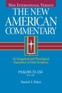 Psalms 73-150: An Exegetical and Theological Exposition of Holy Scripture (#13 in New American Commentary Series)