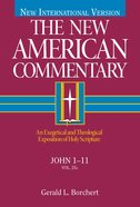 John 1-11 (#25A in New American Commentary Series) Hardback