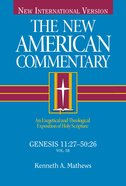 Genesis 11: 27-50 26 (#02 in New American Commentary Series) Hardback