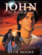 John - the Beloved Disciple (Student Guide) (Beth Moore Bible Study Series)