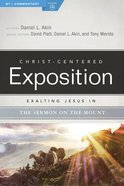 Exalting Jesus in the Sermon on the Mount (Christ Centered Exposition Commentary Series) Paperback