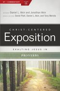 Exalting Jesus in Proverbs (Christ Centered Exposition Commentary Series) Paperback