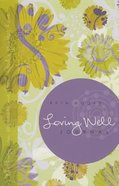 Loving Well (Journal) (Beth Moore Bible Study Series) Paperback