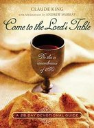 Come to the Lord's Table Paperback