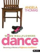 When Wallflowers Dance (Member Book) Paperback