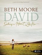 David : Seeking a Heart Like His (Member Book) (Beth Moore Bible Study Series) Paperback