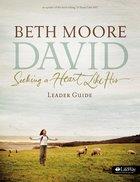 David : Seeking a Heart Like His (Leader Guide) (Beth Moore Bible Study Series) Paperback