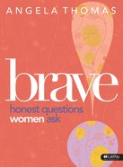 Brave: Honest Questions Women Ask (Member Book) Paperback