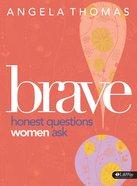 Brave: Honest Questions Women Ask (Member Book) Paperback