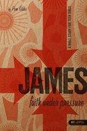 James: Faith Under Pressure