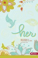 Her - Becoming a Proverbs 31 Girl