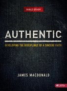 Authentic Member Book: Developing the Disciplines of a Sincere Faith Paperback