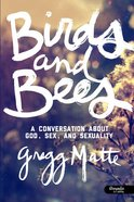 Birds and Bees Member Book: A Conversation About God, Sex & Sexuality Paperback