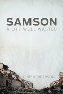 Samson: A Life Well Wasted (Member Book) Paperback