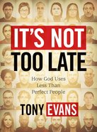 It's Not Too Late (Member Book) Paperback