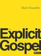 The Explicit Gospel (Member Book) Paperback