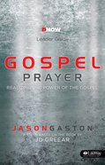 Gospel Prayer (Leader Guide) Paperback
