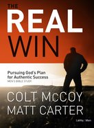 Real Win, the - Pursing God's Plan For Authentic Success (Six Sessions) (Member Book) Paperback
