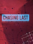 Chasing Last: Living For Him in a World That's All About 'Me' Paperback