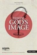 Gpfa #05: Bearing God's Image (Personal Study Guide) Paperback