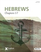 Hebrews Chapters 1-7 (Adults) (Explore The Bible Series) Paperback