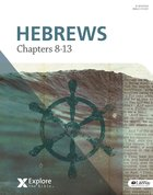 Hebrews Chapters 8-13 (Adults) (Explore The Bible Series) Paperback