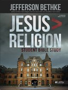 Jesus Greater Than Religion Student Edition (Member Book)