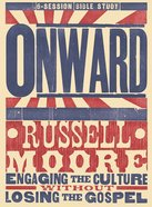 Onward: Engaging the Culture Without Losing the Gospel (Bible Study Book) Paperback