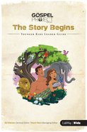 The Story Begins (Younger Kids Leader Guide) (#01 in The Gospel Project For Kids 2015-18 Series)