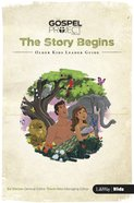 The Story Begins (Older Kids Leader Guide) (#01 in The Gospel Project For Kids 2015-18 Series) Paperback