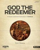 Gospel Project: God the Redeemer (Group Member Book)