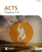 Acts - Chapters 1-12 (Bible Study Book) (Explore The Bible Series) Paperback