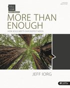 More Than Enough How Jesus Meets Our Deepest Needs (Member Book) (Bible Studies For Life Series) Paperback