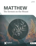 Matthew - the Sermon on the Mount (Adults) (Explore The Bible Series) Paperback