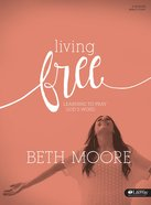 Living Free: Learning to Pray God's Word (Bible Study Book) Paperback