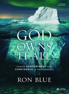God Owns It All (Bible Study Book) Paperback