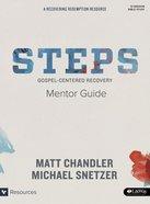 Steps: Gospel-Centered Recovery (Mentor Guide) Paperback